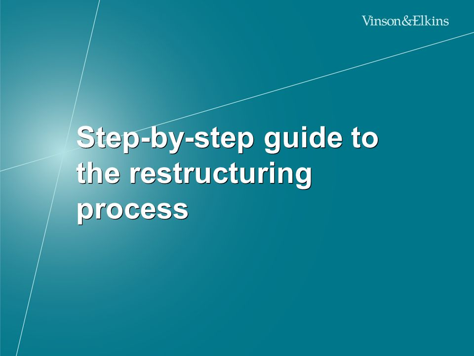 Step-by-step guide to the restructuring process
