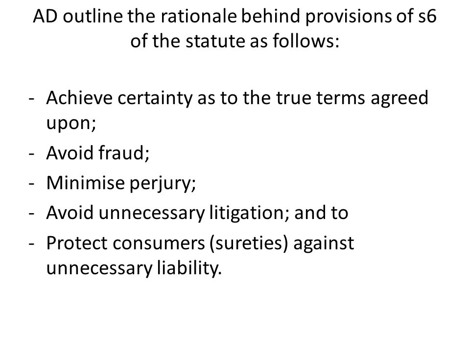 AD outline the rationale behind provisions of s6 of the statute as follows: