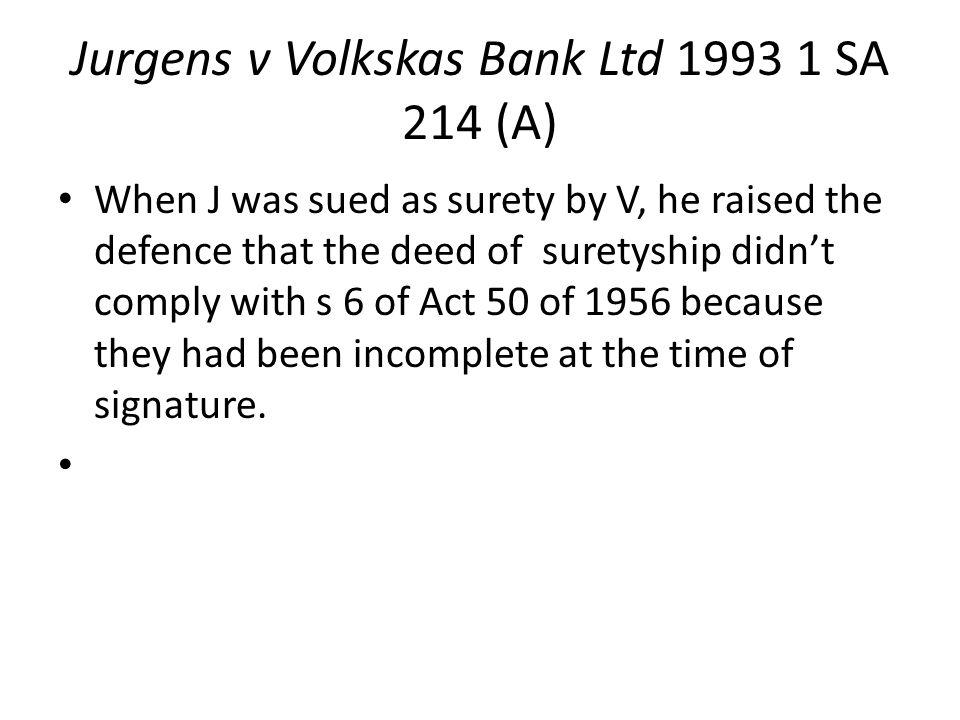 Jurgens v Volkskas Bank Ltd 1993 1 SA 214 (A)