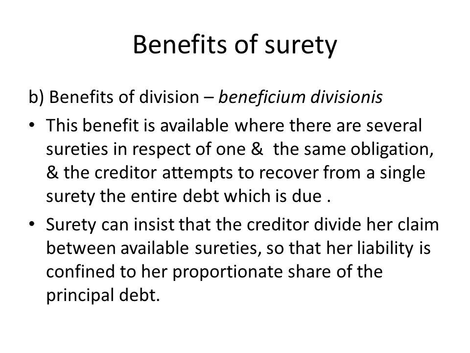 Benefits of surety b) Benefits of division – beneficium divisionis