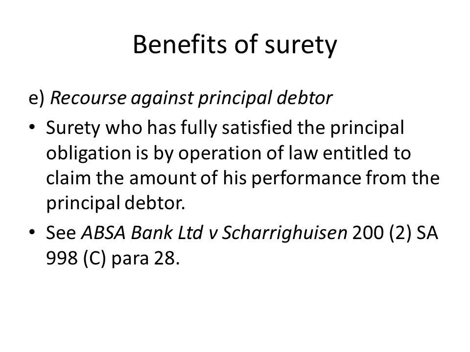Benefits of surety e) Recourse against principal debtor