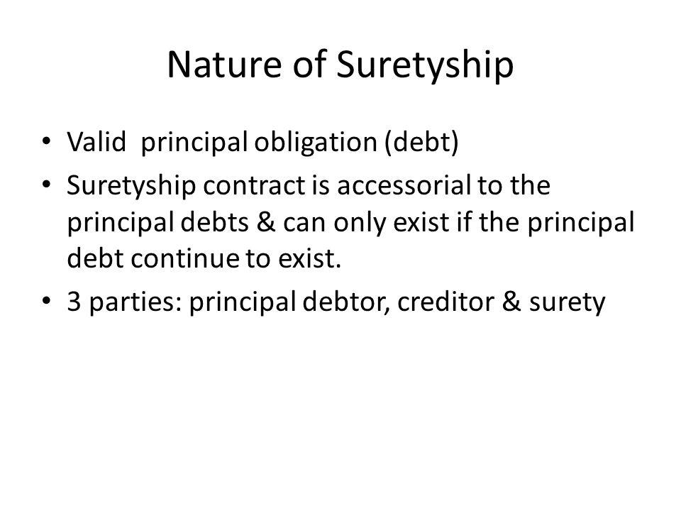 Nature of Suretyship Valid principal obligation (debt)
