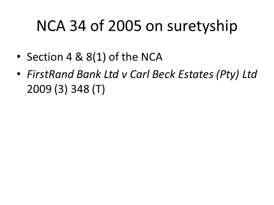 NCA 34 of 2005 on suretyship Section 4 & 8(1) of the NCA