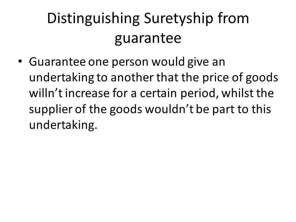 Distinguishing Suretyship from guarantee
