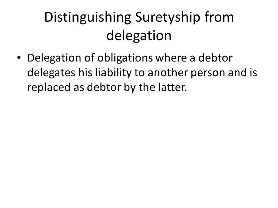 Distinguishing Suretyship from delegation