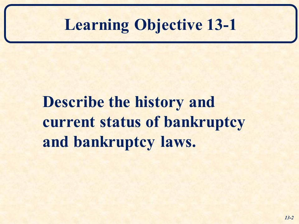 Describe the history and current status of bankruptcy