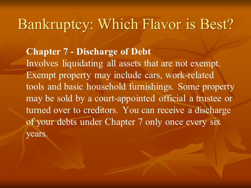 Bankruptcy: Which Flavor is Best