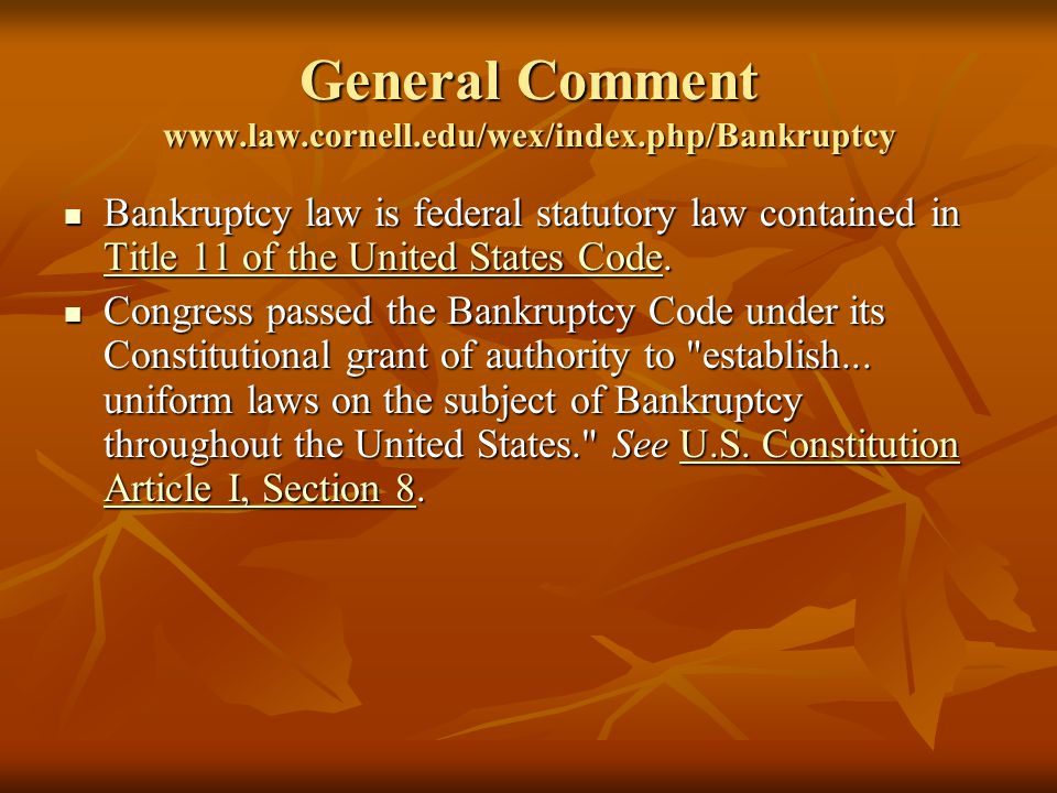 General Comment www.law.cornell.edu/wex/index.php/Bankruptcy