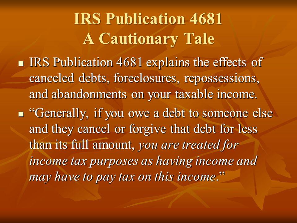 IRS Publication 4681 A Cautionary Tale