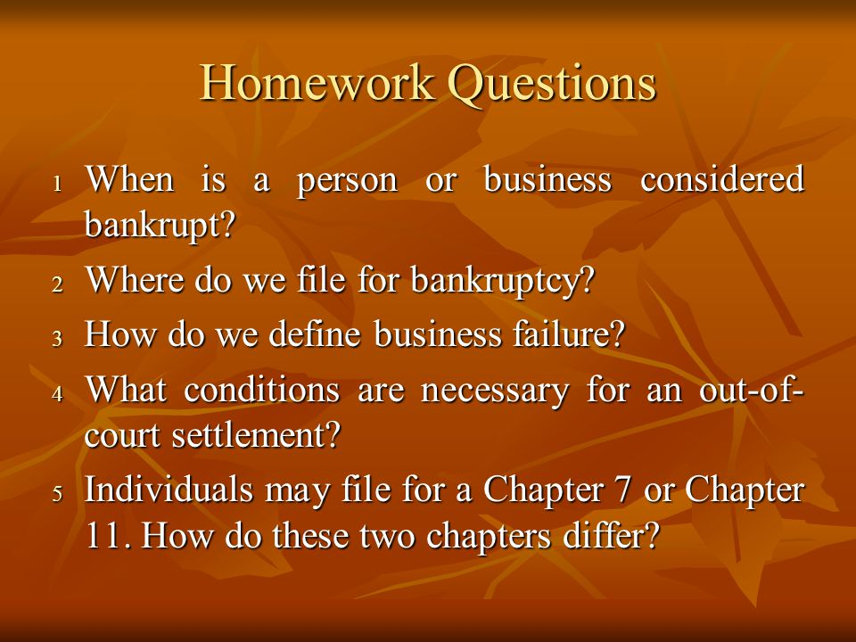 Homework Questions When is a person or business considered bankrupt