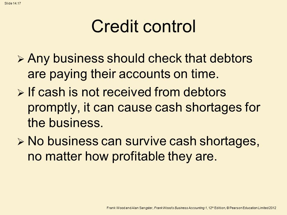 Credit control Any business should check that debtors are paying their accounts on time.