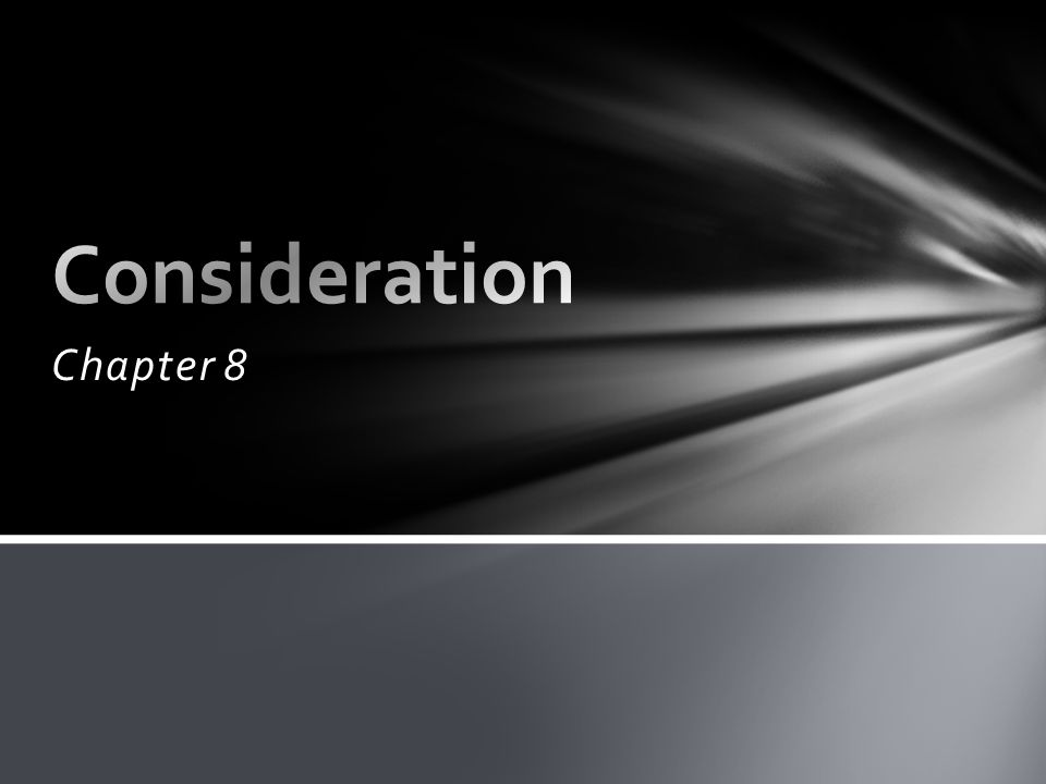 Consideration Chapter 8