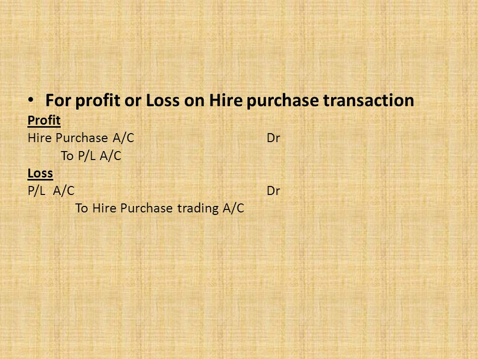 For profit or Loss on Hire purchase transaction