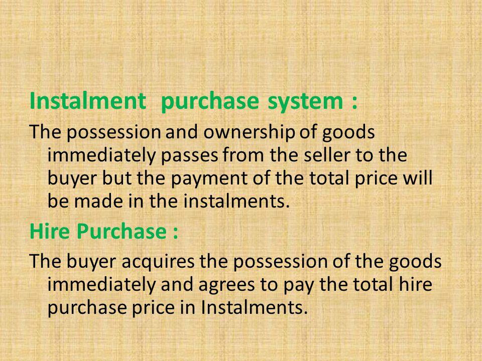 Instalment purchase system :