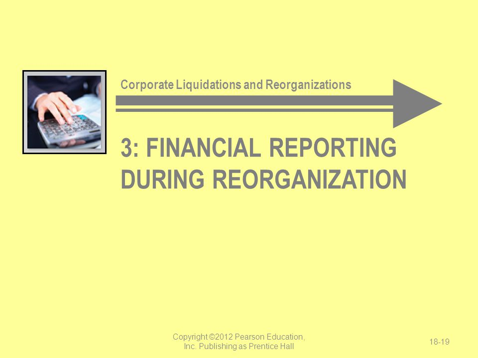 3: financial reporting during REORGANIZATION
