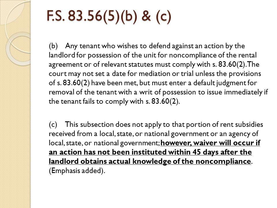 F.S. 83.56(5)(b) & (c)