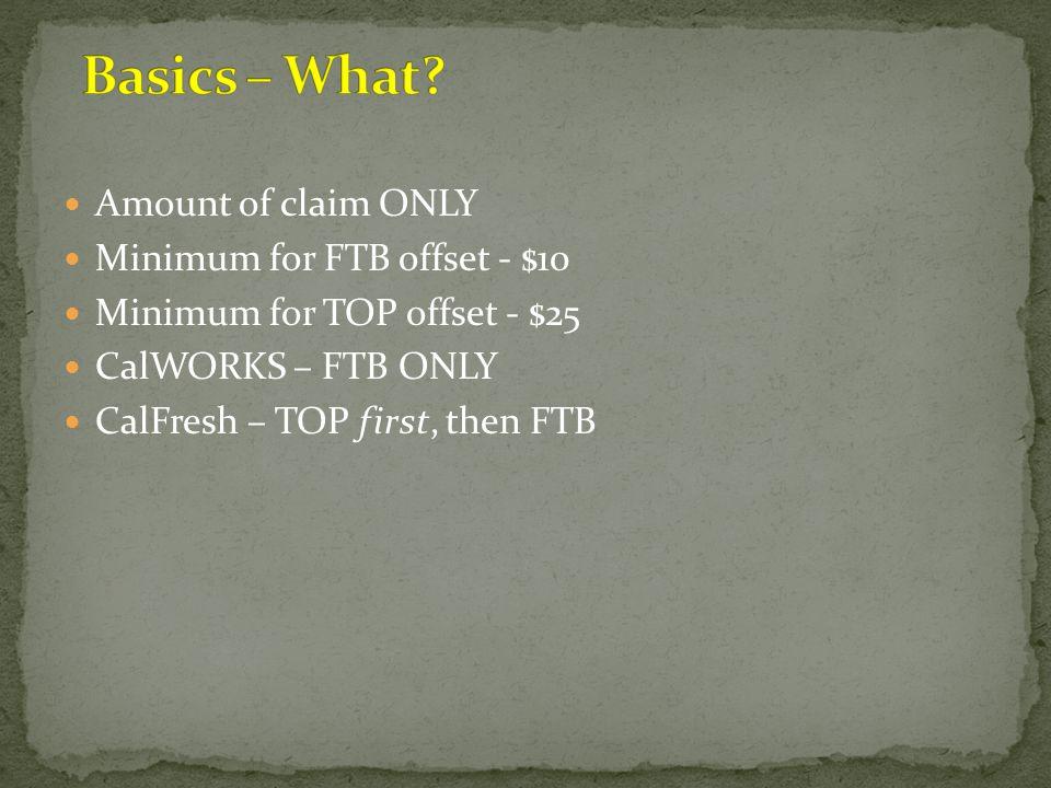 Basics – What Amount of claim ONLY Minimum for FTB offset - $10