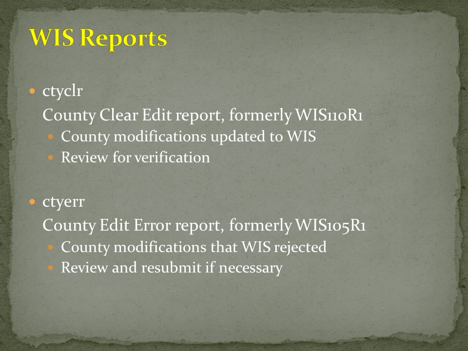 WIS Reports ctyclr County Clear Edit report, formerly WIS110R1 ctyerr