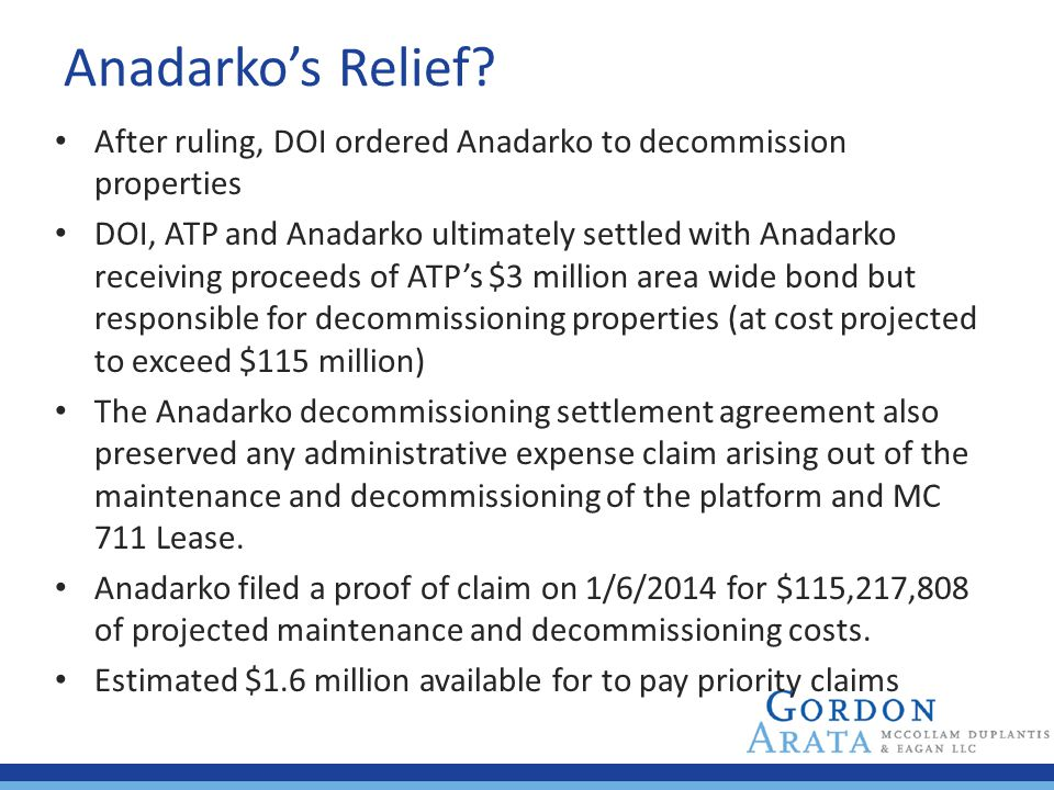 Anadarko's Relief After ruling, DOI ordered Anadarko to decommission properties.