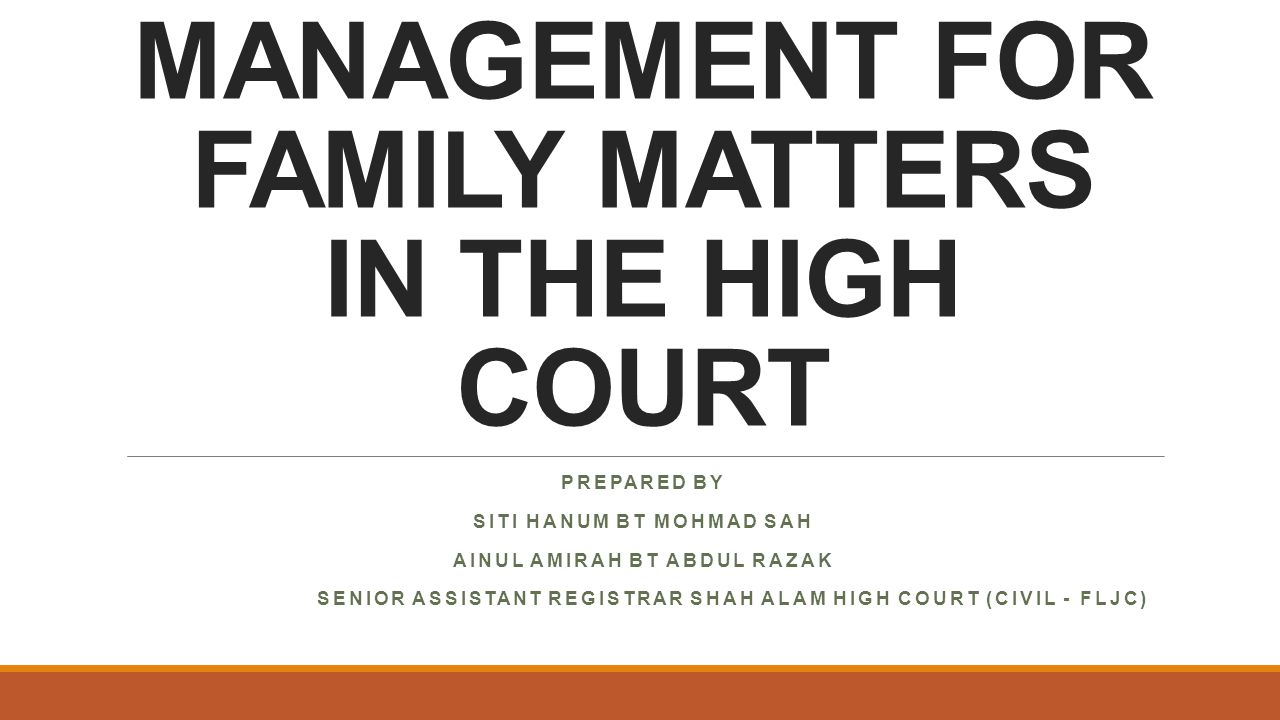CASE MANAGEMENT FOR FAMILY MATTERS IN THE HIGH COURT