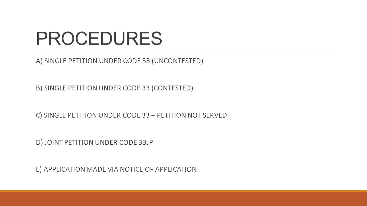 PROCEDURES A) SINGLE PETITION UNDER CODE 33 (UNCONTESTED)