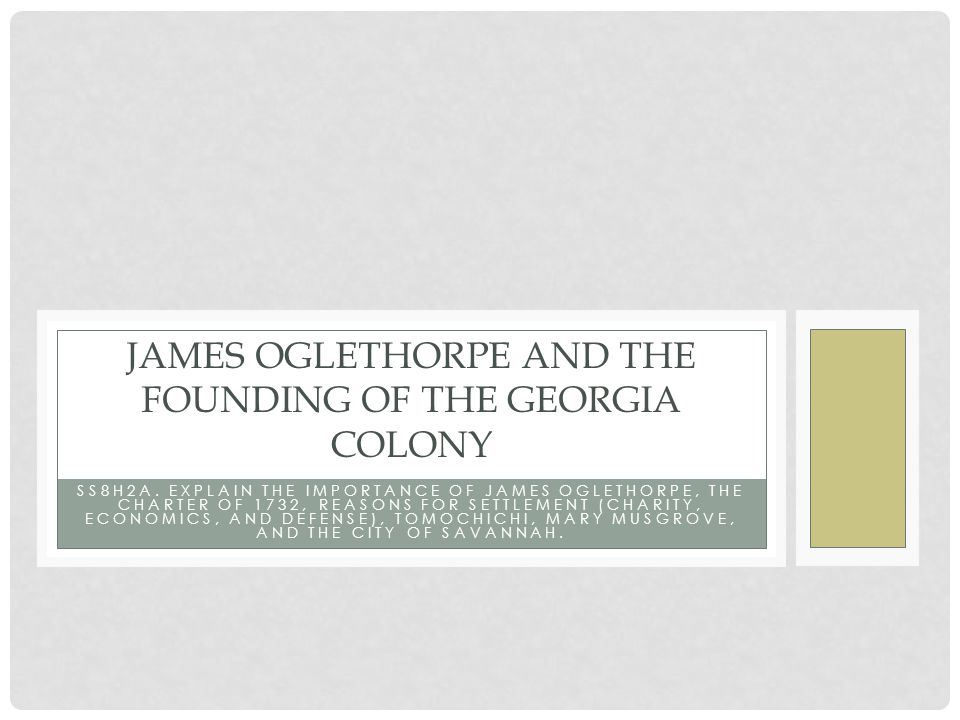 James Oglethorpe and the founding of the Georgia colony
