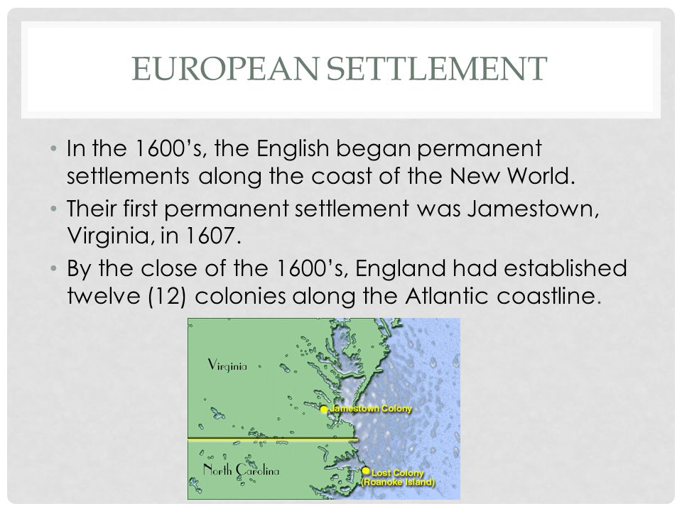 "european settlement in the new world The political, economic, cultural, and social impact of the european settlements in north america were enormous from the early 17th century when english pilgrims arrived in modern-day massachusetts and at the settlement at jamestown, the transformations that occurred in the ""new world"" were."