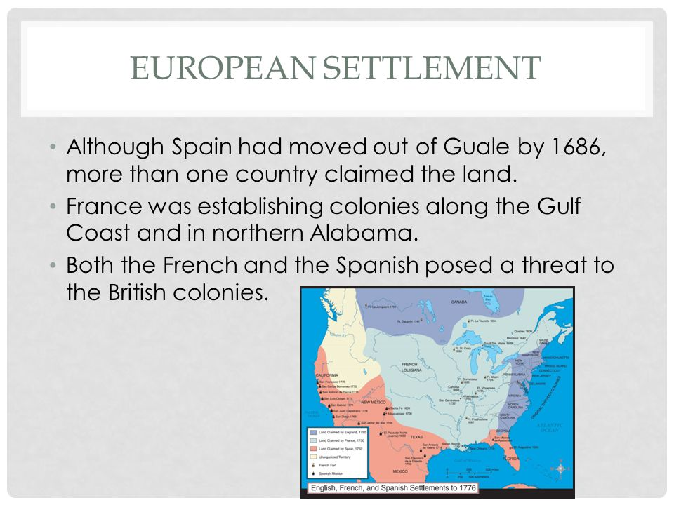 European Settlement Although Spain had moved out of Guale by 1686, more than one country claimed the land.