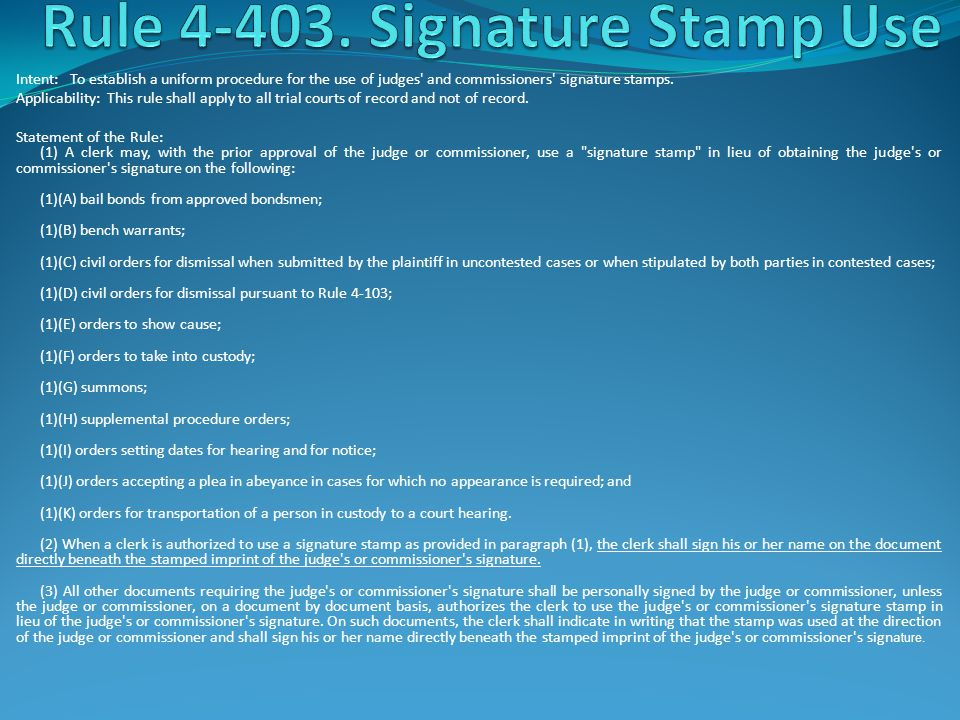 Rule 4-403. Signature Stamp Use