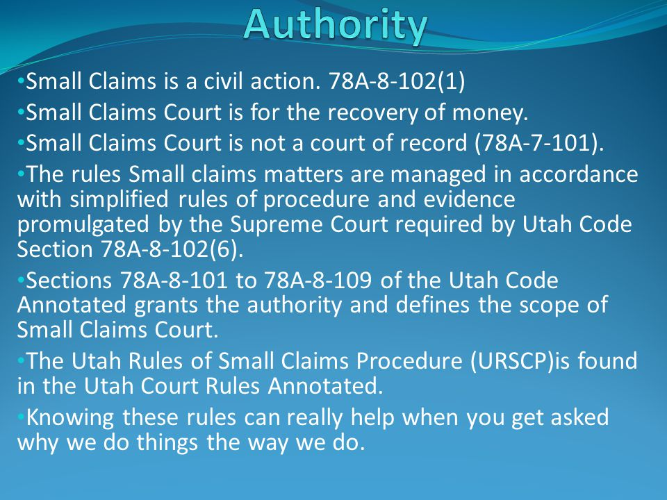 Authority Small Claims is a civil action. 78A-8-102(1)