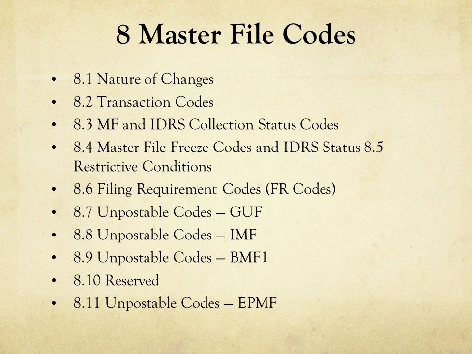 8 Master File Codes 8.1 Nature of Changes 8.2 Transaction Codes