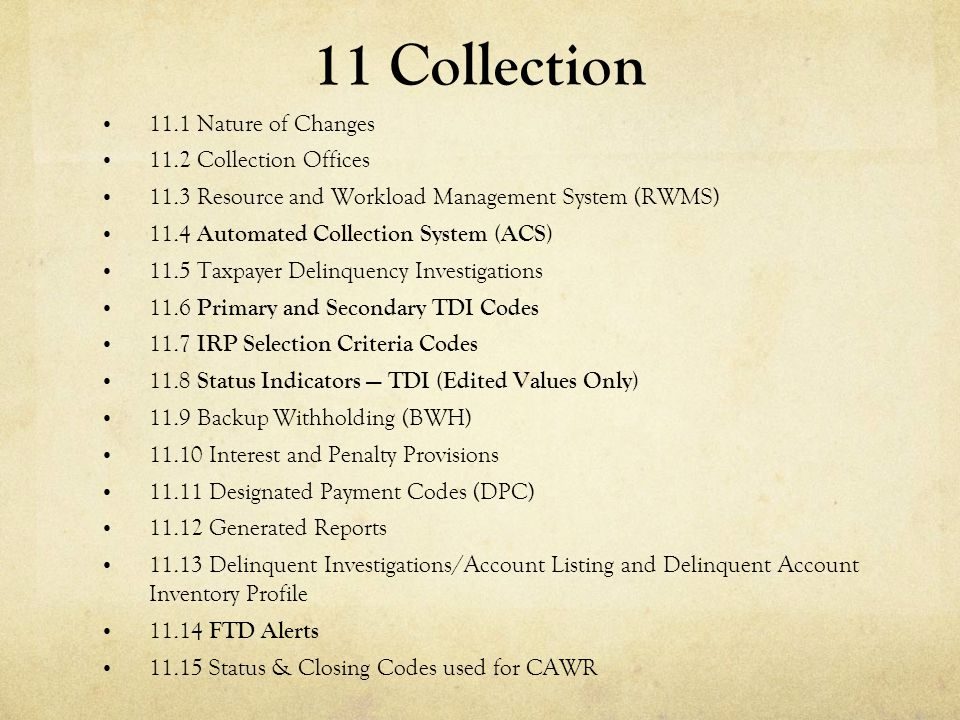 11 Collection 11.1 Nature of Changes 11.2 Collection Offices