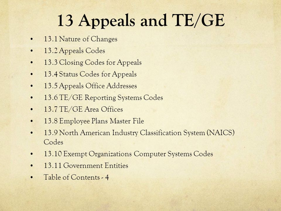 13 Appeals and TE/GE 13.1 Nature of Changes 13.2 Appeals Codes