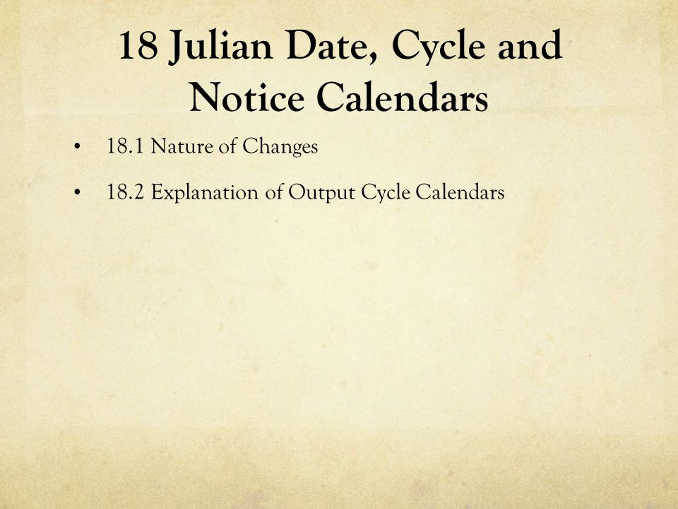 18 Julian Date, Cycle and Notice Calendars