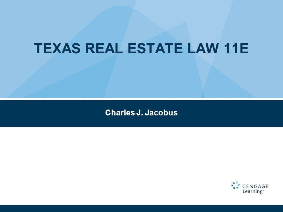 TEXAS REAL ESTATE LAW 11E Charles J. Jacobus