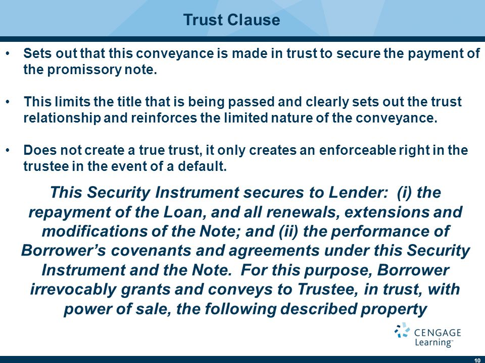 Trust Clause Sets out that this conveyance is made in trust to secure the payment of the promissory note.
