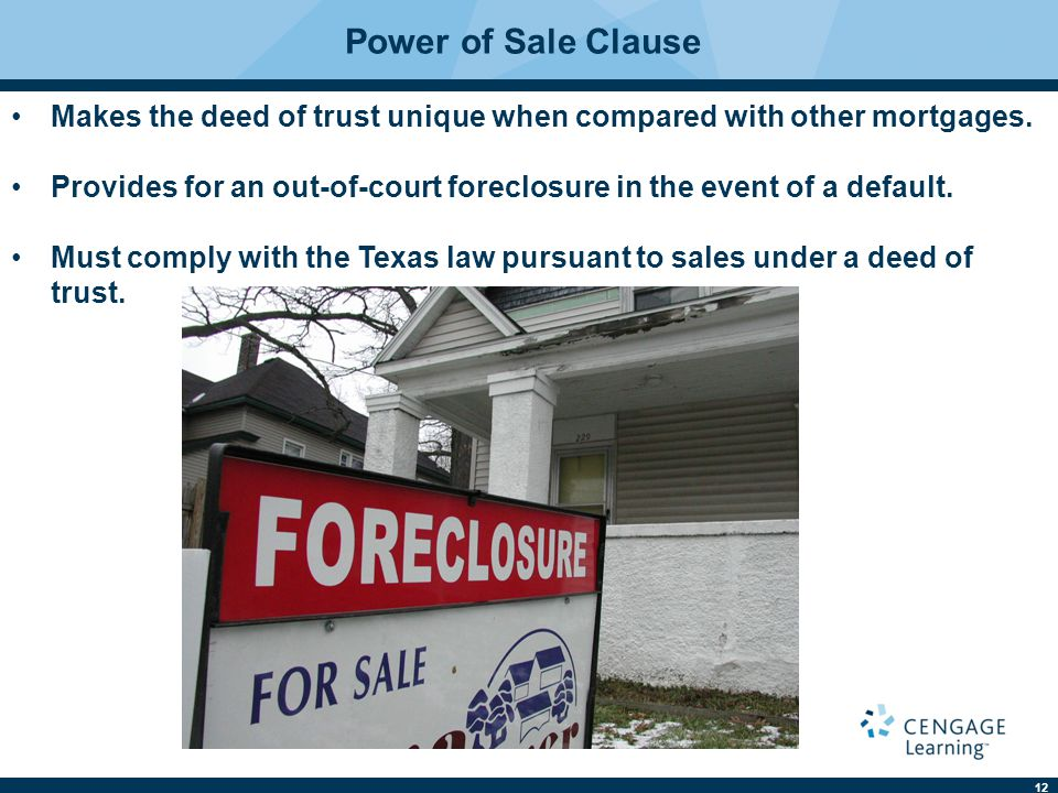 Power of Sale Clause Makes the deed of trust unique when compared with other mortgages.