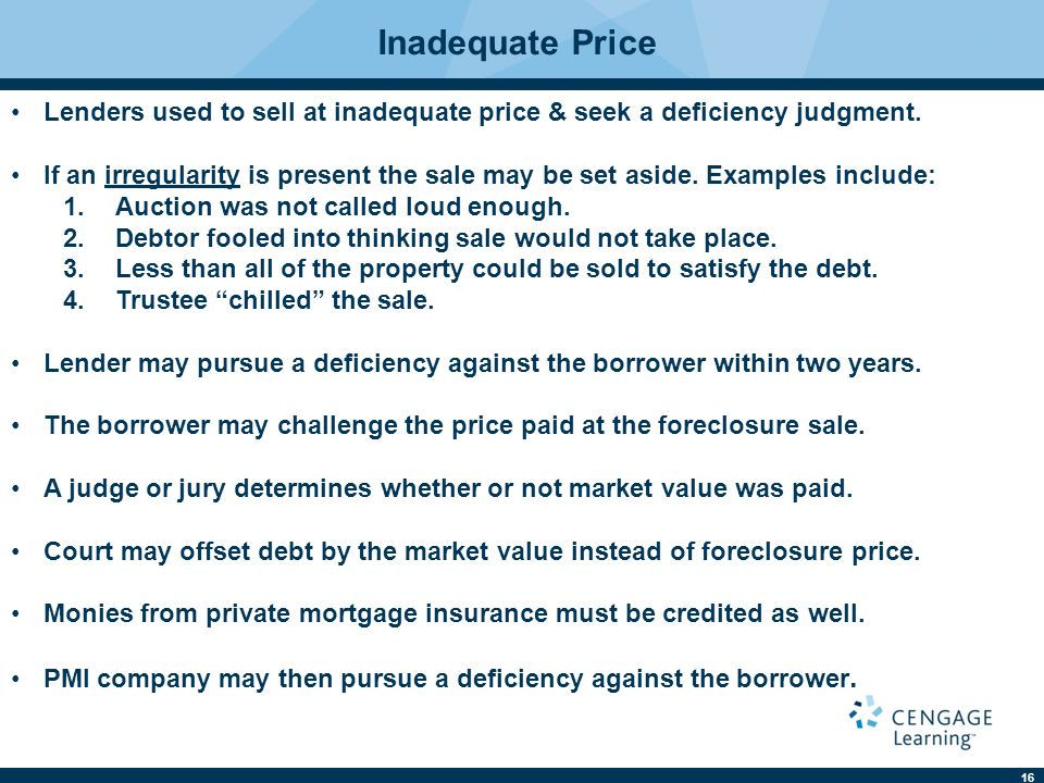 Inadequate Price Lenders used to sell at inadequate price & seek a deficiency judgment.