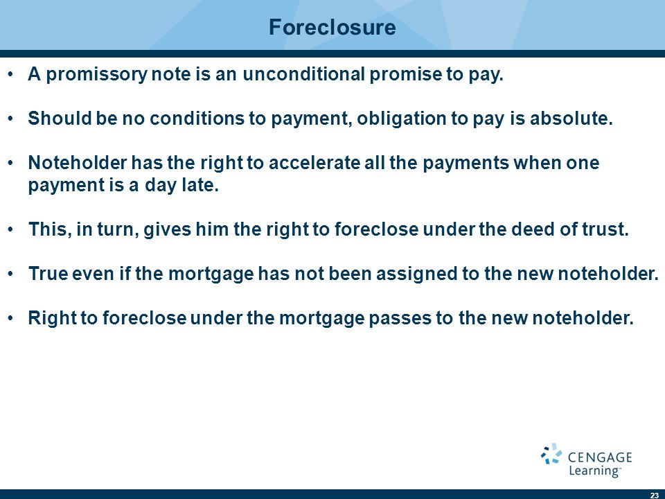 Foreclosure A promissory note is an unconditional promise to pay.