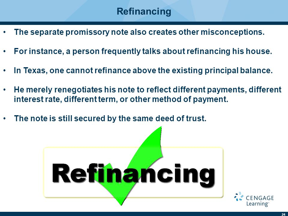Refinancing The separate promissory note also creates other misconceptions. For instance, a person frequently talks about refinancing his house.