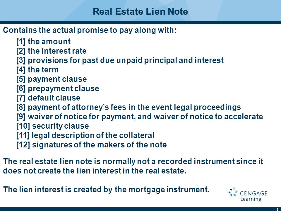 Real Estate Lien Note Contains the actual promise to pay along with: