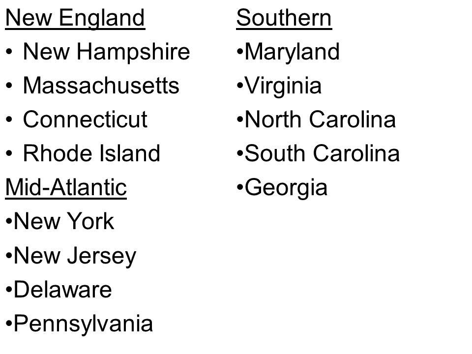 New England Southern. New Hampshire. Maryland. Massachusetts. Virginia. Connecticut. North Carolina.