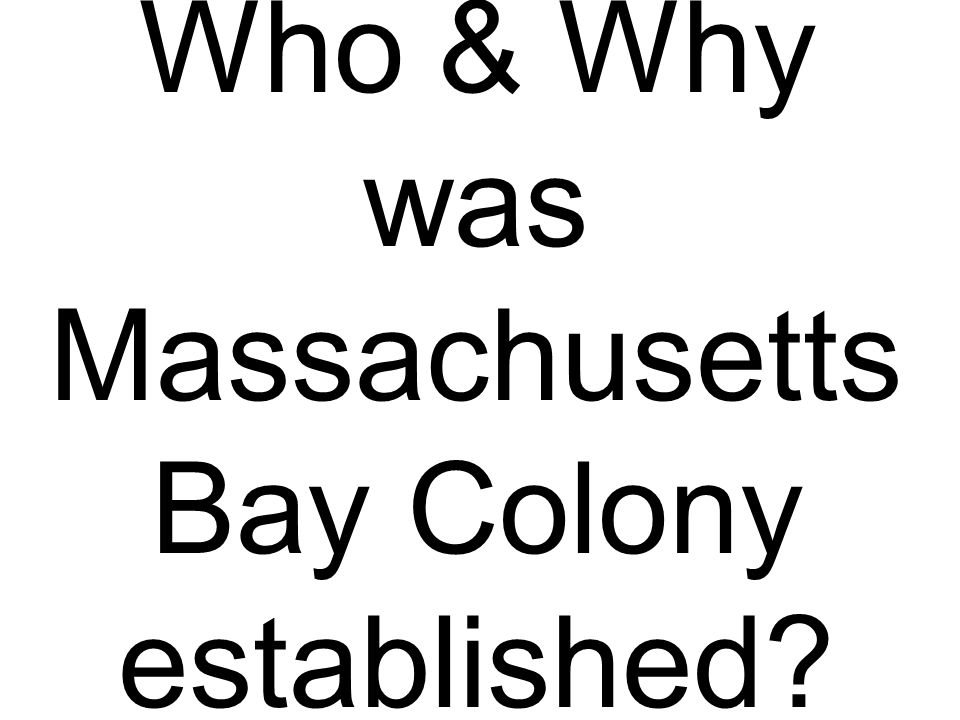 Who & Why was Massachusetts Bay Colony established