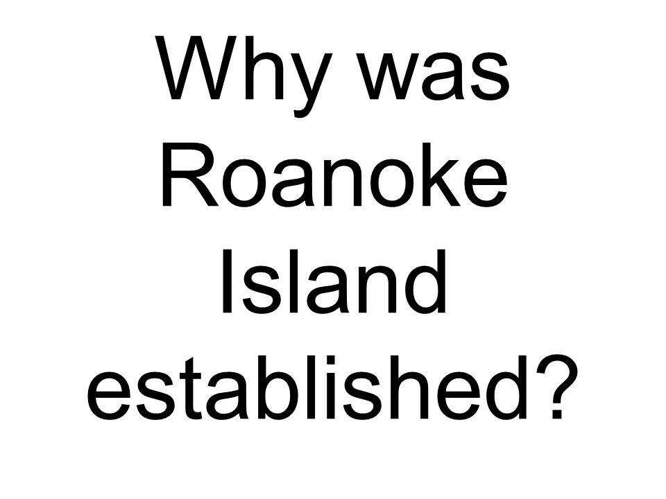 Why was Roanoke Island established