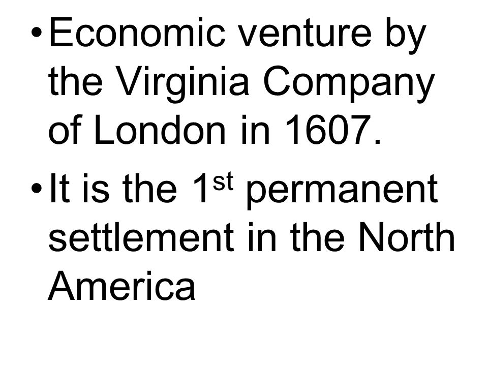 Economic venture by the Virginia Company of London in 1607.