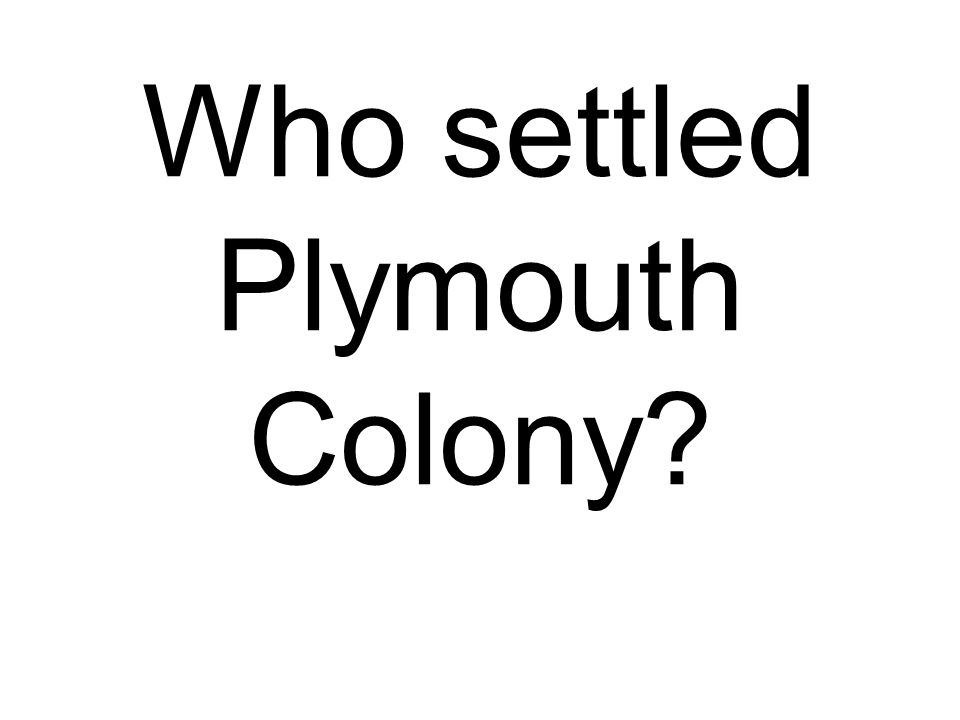 Who settled Plymouth Colony