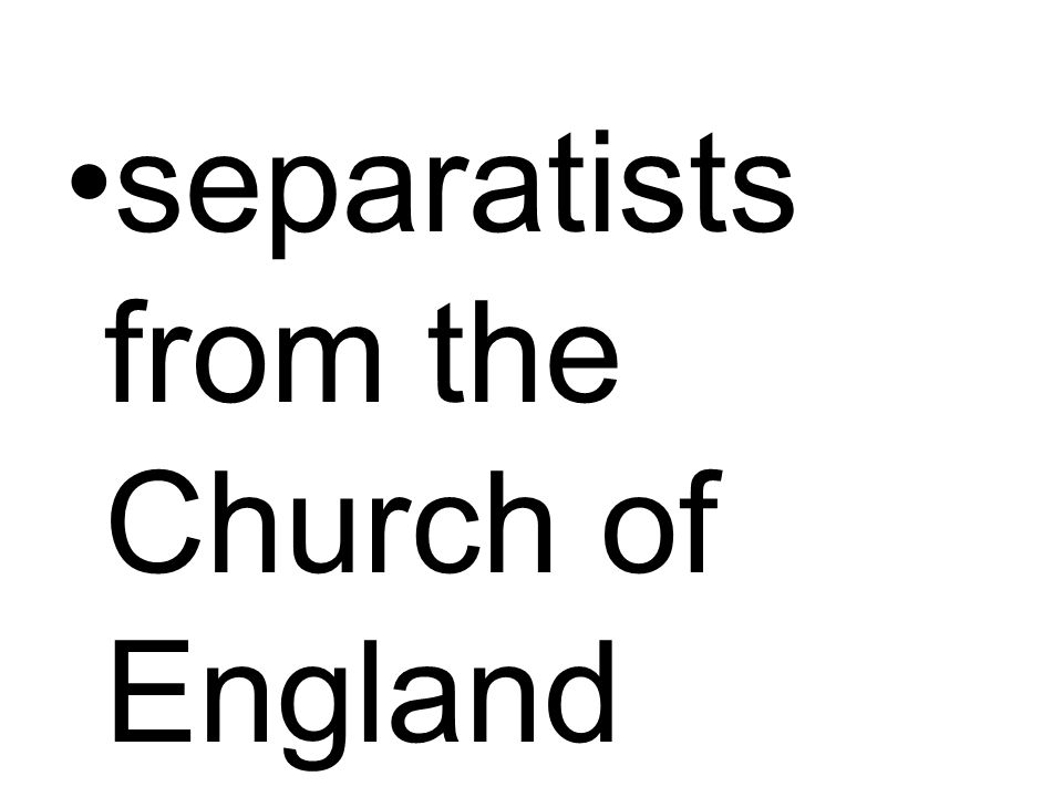 separatists from the Church of England