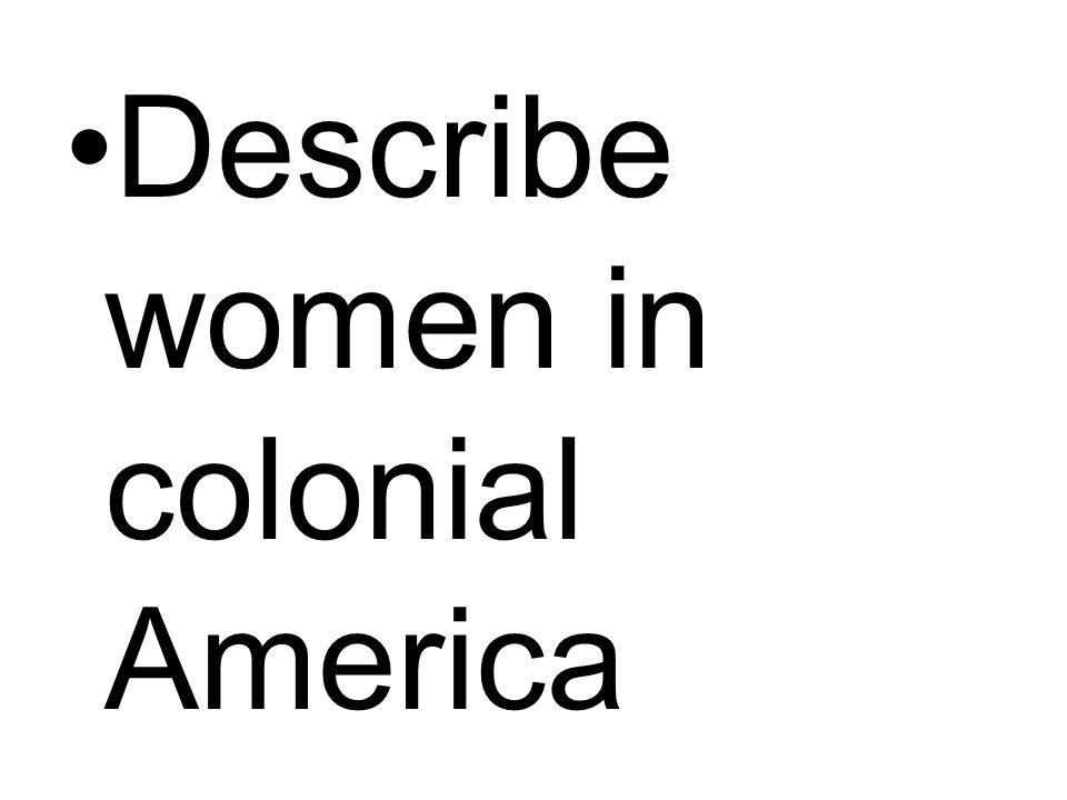 Describe women in colonial America