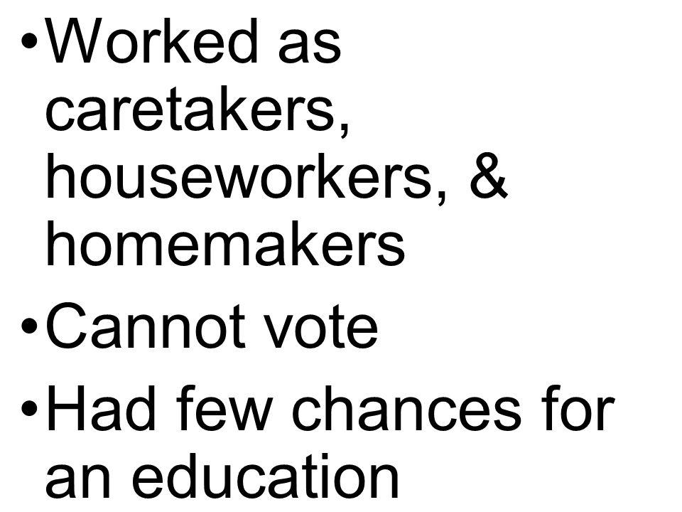 Worked as caretakers, houseworkers, & homemakers