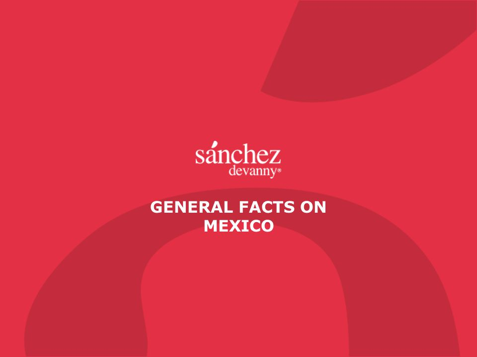 GENERAL FACTS ON MEXICO